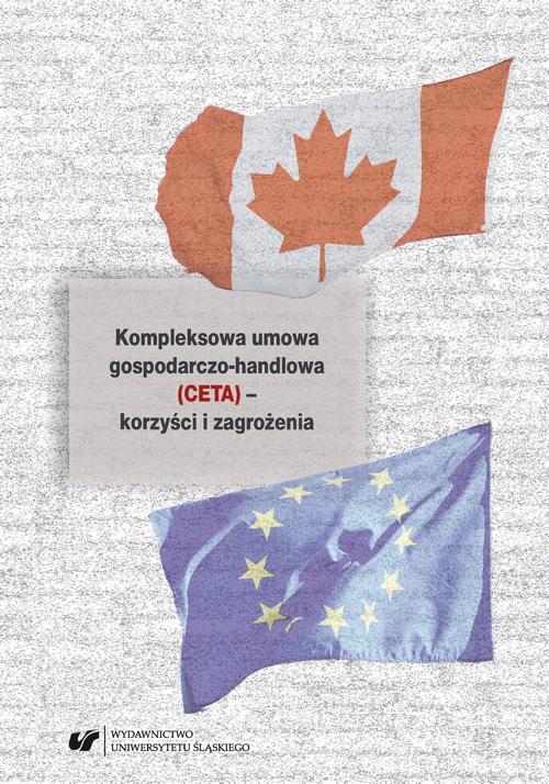 Kompleksowa umowa gospodarczo-handlowa (CETA) – korzyści i zagrożenia