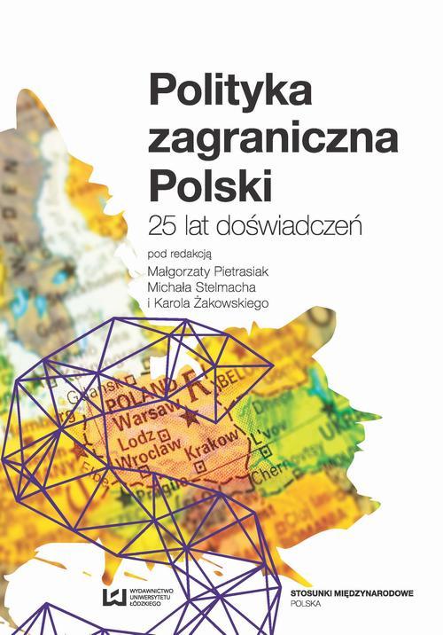 Polityka zagraniczna Polski. 25 lat doświadczeń