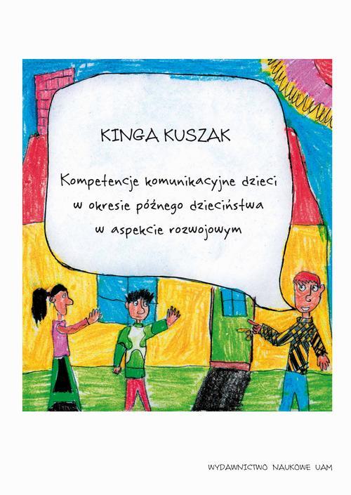 Kompetencje komunikacyjne dzieci w okresie późnego dzieciństwa w aspekcie rozwojowym