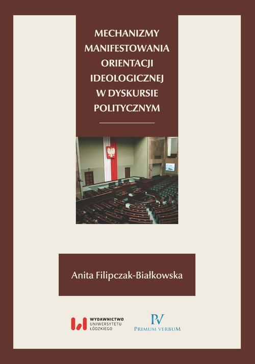 Mechanizmy manifestowania orientacji ideologicznej w dyskursie politycznym