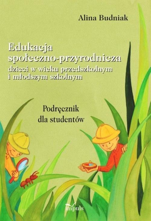 Edukacja społeczno-przyrodnicza dzieci w wieku przedszkolnym i młodszym szkolnym