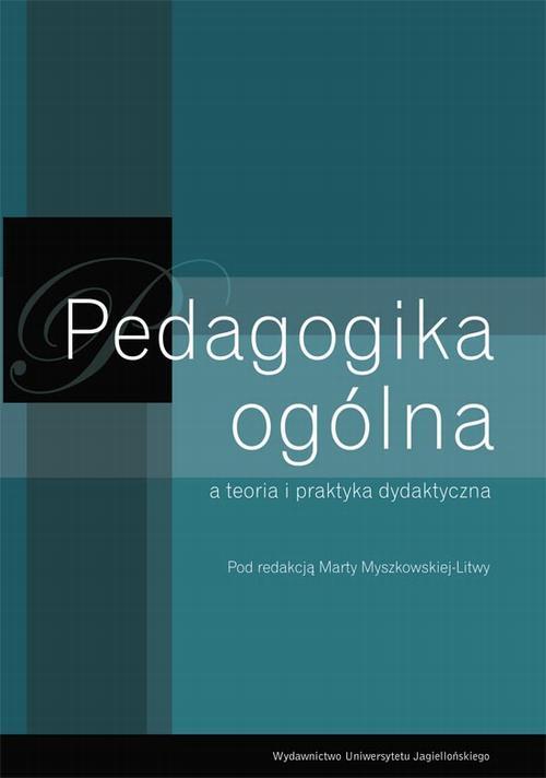 Pedagogika ogólna a teoria i praktyka dydaktyczna