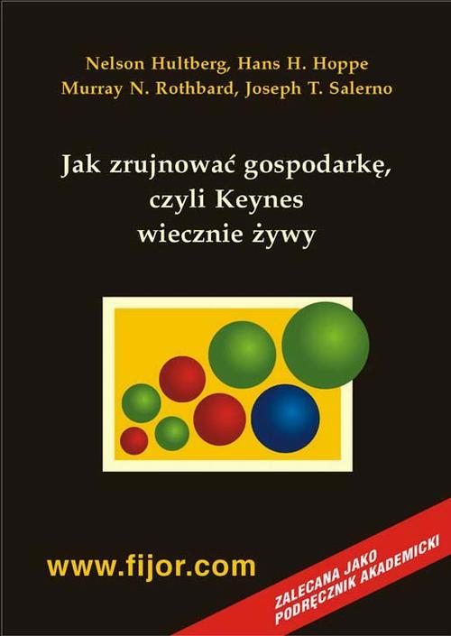 Jak zrujnowa� gospodark� - czyli Keynes wiecznie �ywy