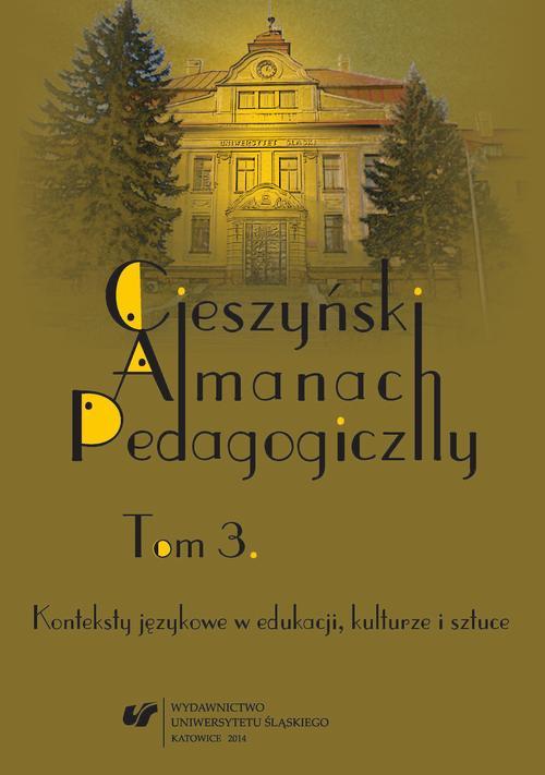 """""""Cieszyński Almanach Pedagogiczny"""". T. 3: Konteksty językowe w edukacji, kulturze i sztuce - 01 Kognitywna rola języka filozofii w pedagogice"""