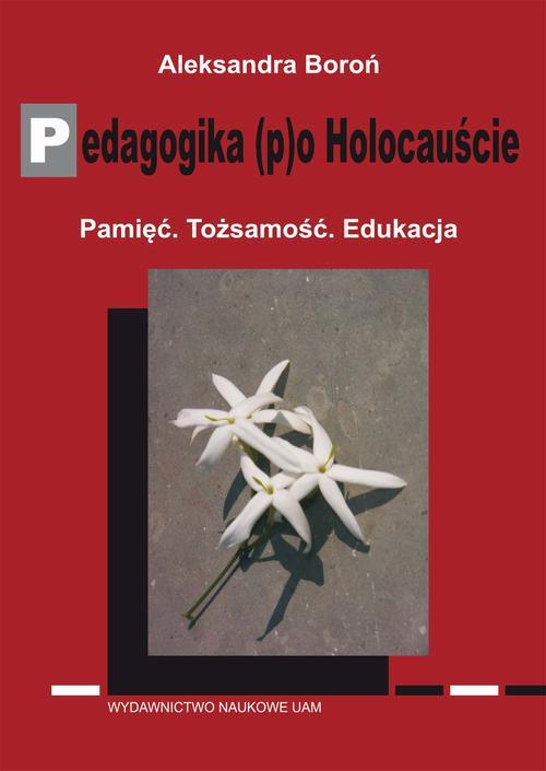 Pedagogika (p)o Holocauście