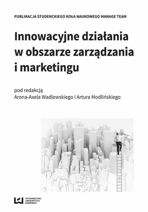 Innowacyjne działania w obszarze zarządzania i marketingu