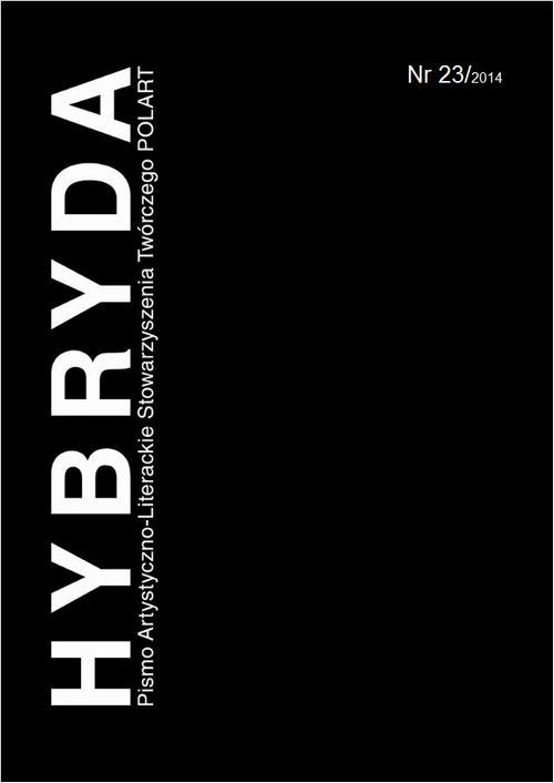 Hybryda Pismo Artystyczno-Literackie Stowarzyszenia Twórczego POLART Nr 23/2014