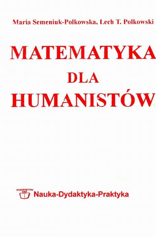 Matematyka dla humanistów: elementy matematyki dla studentów nauk humanistycznych i społecznych
