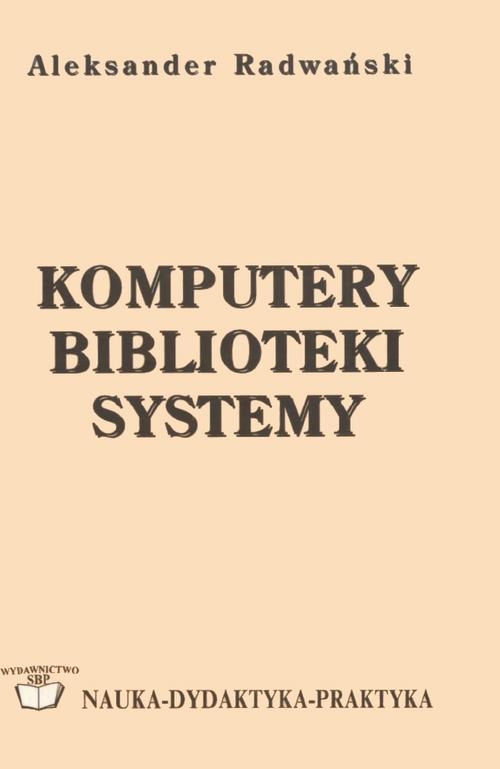 Komputery, biblioteki, systemy: podręcznik