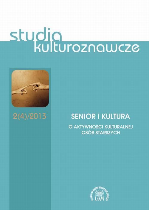Studia Kulturoznawcze 2(4)/2013. Senior i kultura. O aktywności kulturalnej osób starszych