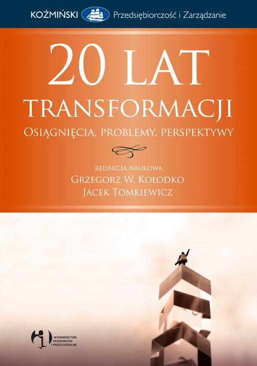 20 lat transformacji Osiągnięcia, problemy, perspektywy