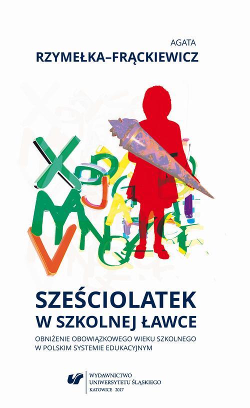 Sześciolatek w szkolnej ławce – obniżenie obowiązkowego wieku szkolnego w polskim systemie edukacyjnym