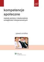 Kompetencje społeczne. Metody pomiaru i doskonalenia umiejętności interpersonalnych