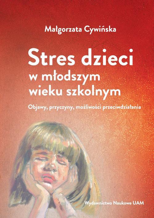 Stres dzieci w młodszym wieku szkolnym