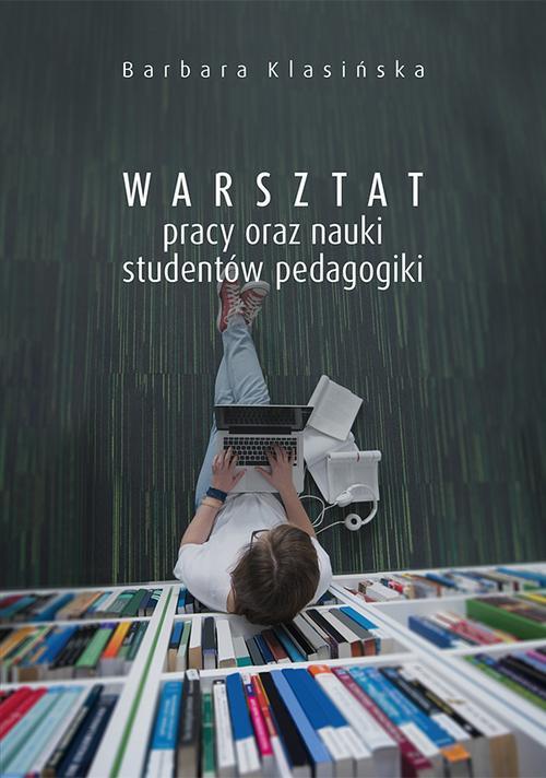 Warsztat pracy oraz nauki studentów pedagogiki