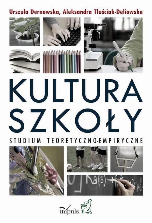Kultura szkoły. Studium teoretyczno-empiryczne