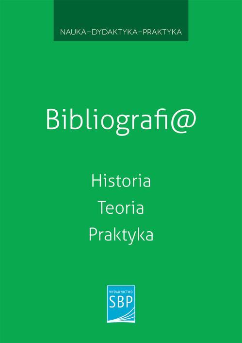 Bibliografi@. Historia, teoria, praktyka