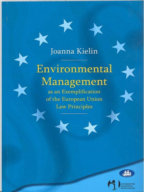 Environmental Management as an Exemplification of the European Union Law Principles