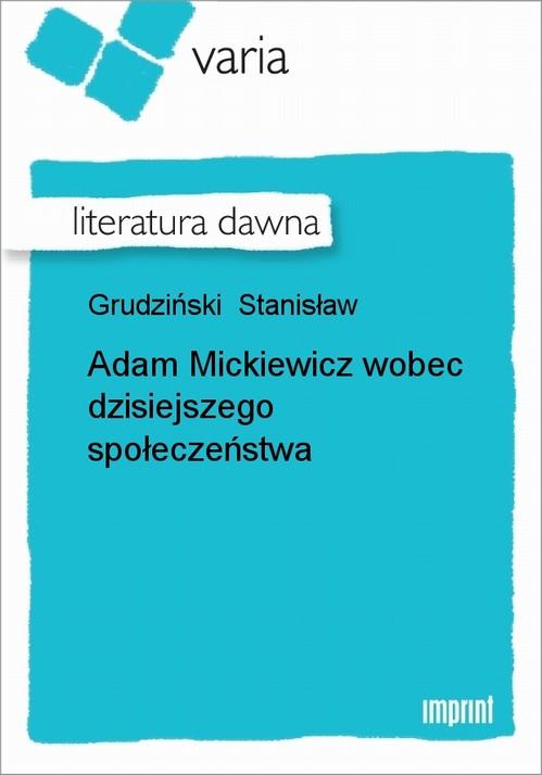Adam Mickiewicz wobec dzisiejszego społeczeństwa