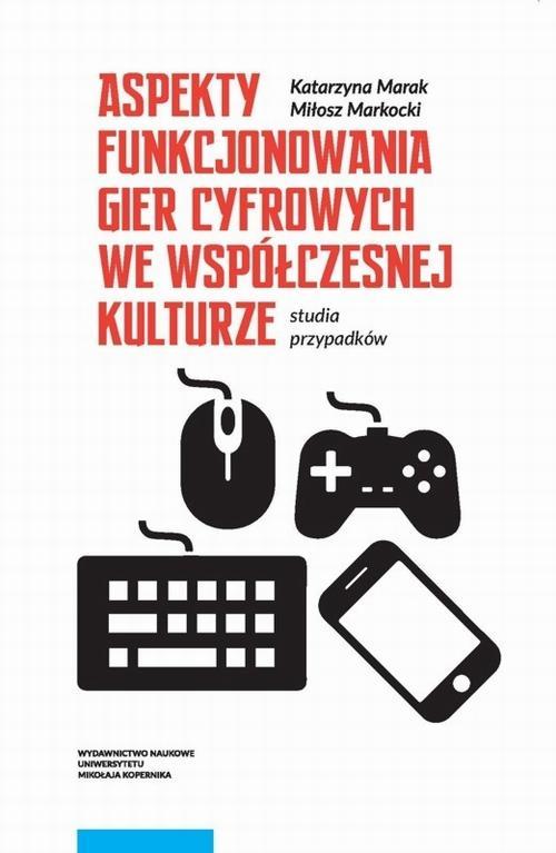Aspekty funkcjonowania gier cyfrowych we współczesnej kulturze