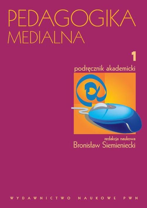 Pedagogika medialna, t. 1