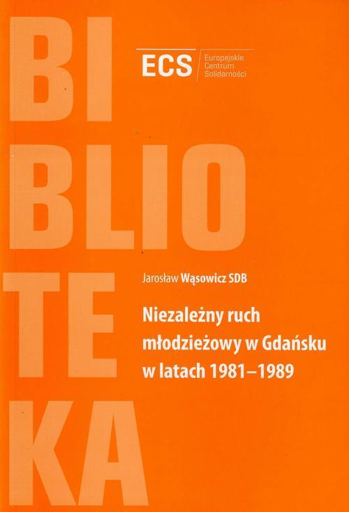 Niezależny ruch młodzieżowy w Gdańsku w latach 1981-1989