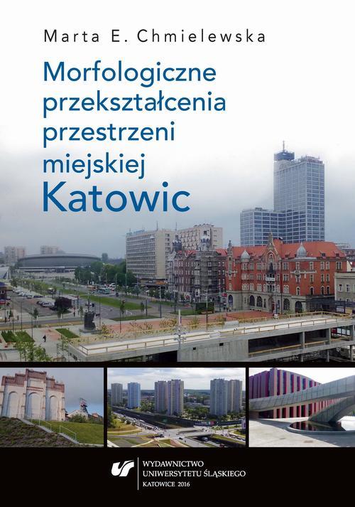 Morfologiczne przekształcenia przestrzeni miejskiej Katowic - 03  Struktura morfologiczna Katowic