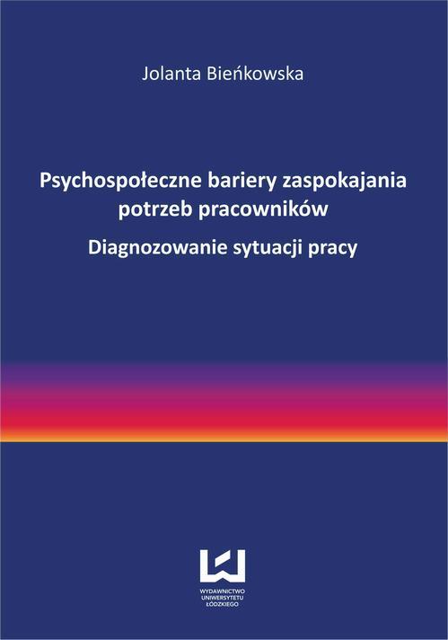 Psychospo�eczne bariery zaspokajania potrzeb pracownik�w. Diagnozowanie sytuacji pracy