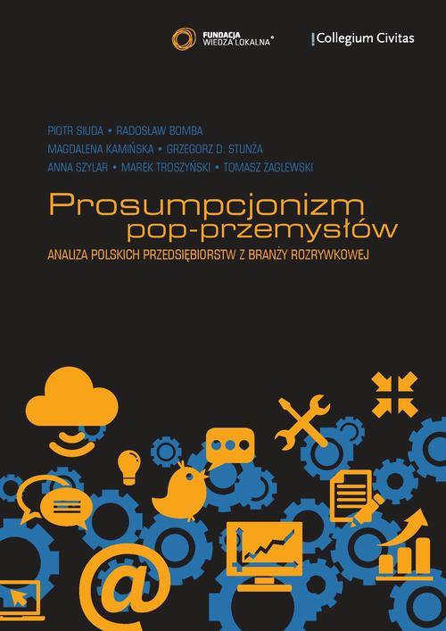 Prosumpcjonizm pop-przemysłów. Analiza polskich przedsiębiorstw z branży rozrywkowej