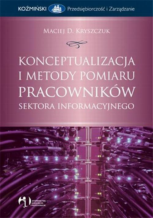 Konceptualizacja i metody pomiaru pracowników sektora informacyjnego
