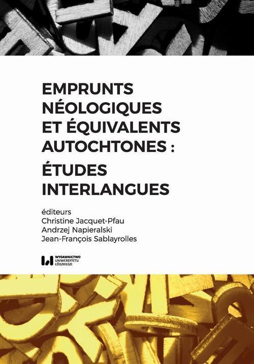 Emprunts néologiques et équivalents autochtones : études interlangues