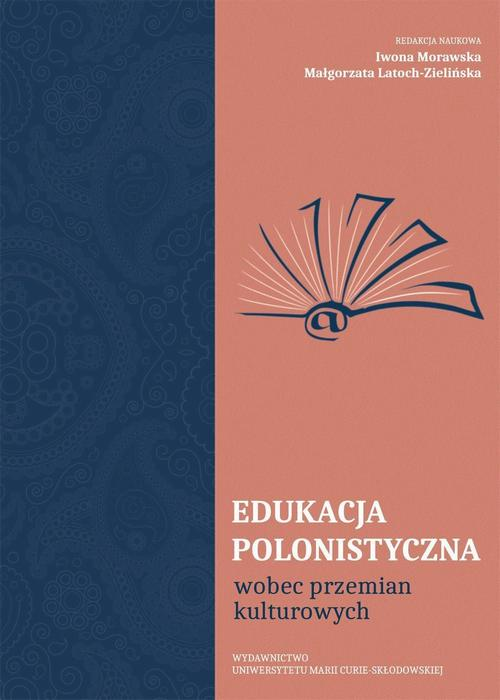 Edukacja polonistyczna wobec przemian kulturowych