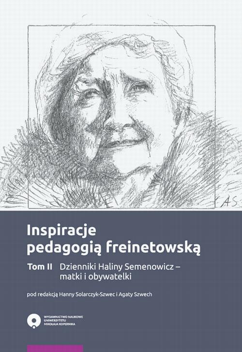 Inspiracje pedagogią freinetowską. Tom 2 - Dzienniki Haliny Semenowicz - matki i obywatelki