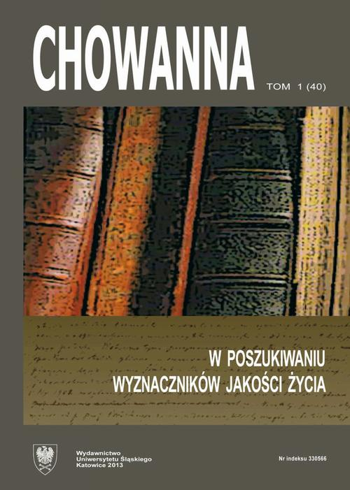 """""""Chowanna"""" 2013. R. 56(70). T. 1 (40): W poszukiwaniu wyznaczników jakości życia"""