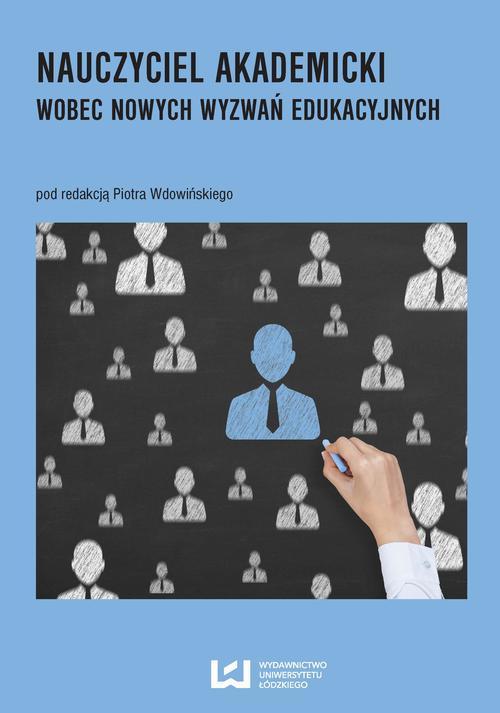 Nauczyciel akademicki wobec wyzwań edukacyjnych