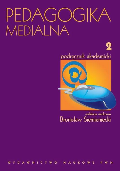 Pedagogika medialna, t. 2