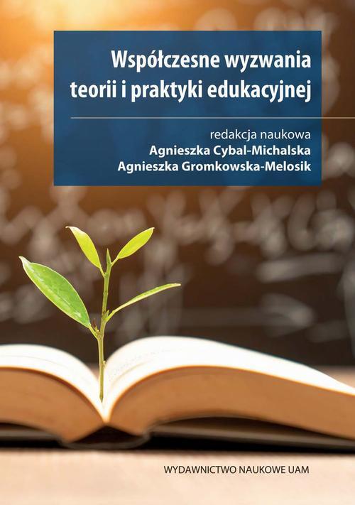Współczesne wyzwania teorii i praktyki edukacyjnej