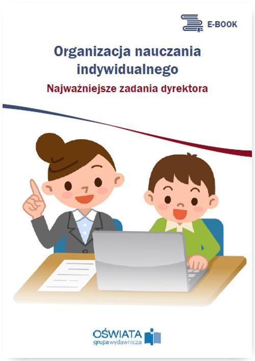 Organizacja nauczania indywidualnego – najważniejsze zadania dyrektora
