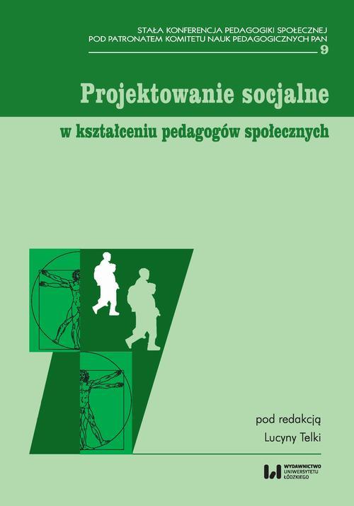 Projektowanie socjalne w kształceniu pedagogów społecznych