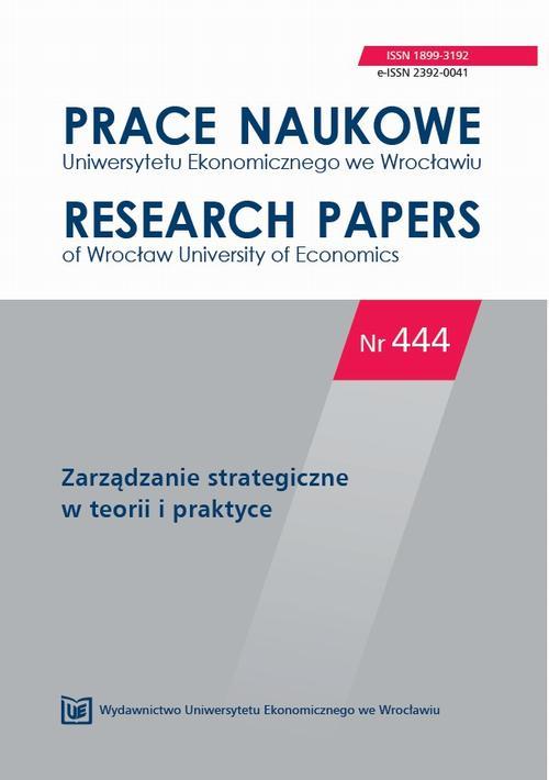 Prace Naukowe Uniwersytetu Ekonomicznego we Wrocławiu nr 444. Zarządzanie strategiczne w teorii i praktyce