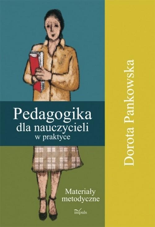 Pedagogika dla nauczycieli w praktyce