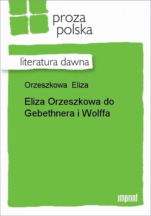 Eliza Orzeszkowa do Gebethnera i Wolffa