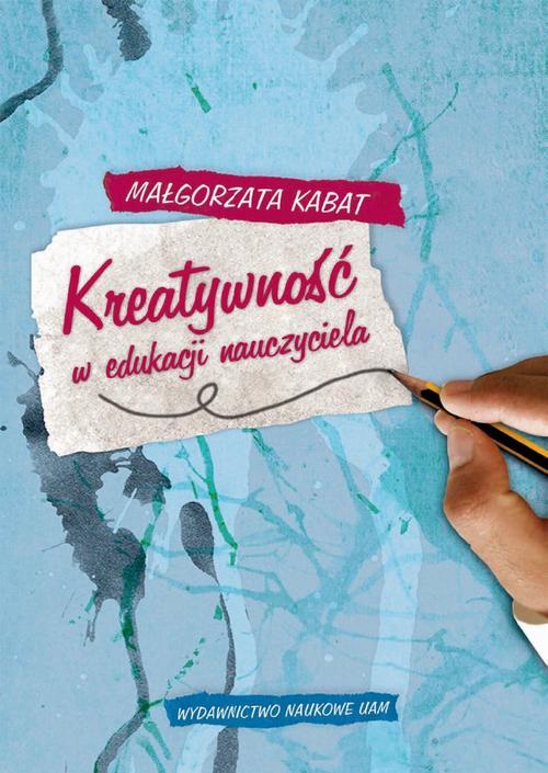 Kreatywność w edukacji nauczyciela