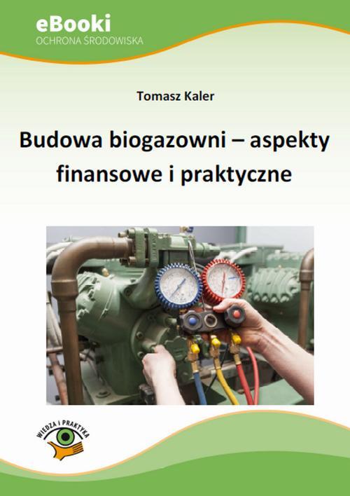 Budowa biogazowni aspekty finansowe i praktyczne