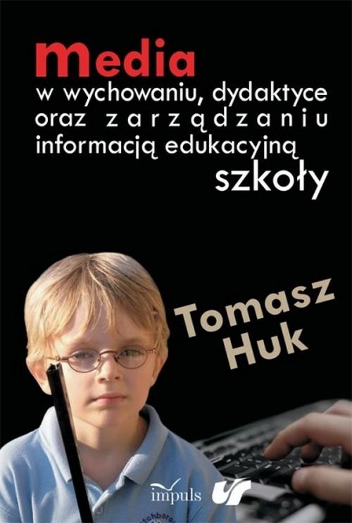 Media w wychowaniu dydaktyce oraz zarządzaniu informacją edukacyjną szkoły