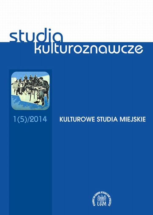Studia kulturoznawcze 1(5)/2014. Kulturowe studia miejskie