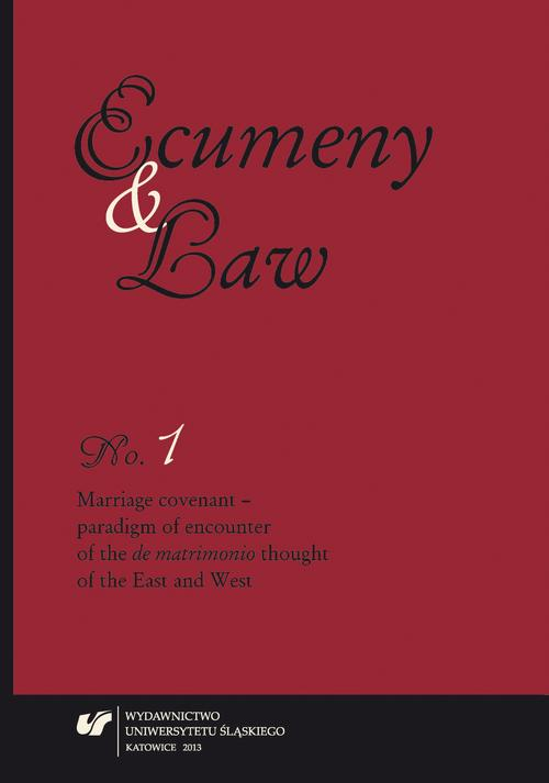 """Ecumeny and Law"" 2013, No. 1: Marriage covenant - paradigm of encounter of the ""de matrimonio"" thought of the East and West - 01 Marriage: The Project of Culture or Faith?"
