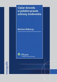 Ciężar dowodu w polskim prawie ochrony środowiska