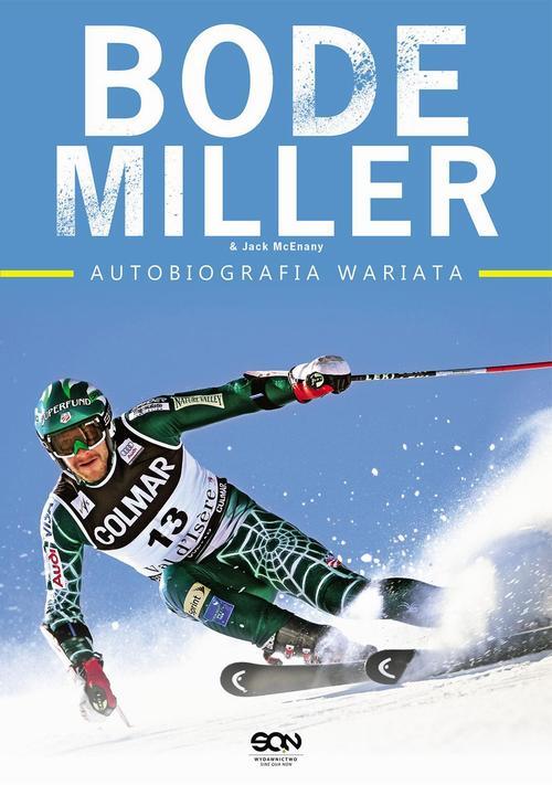 Bode Miller. Autobiografia wariata
