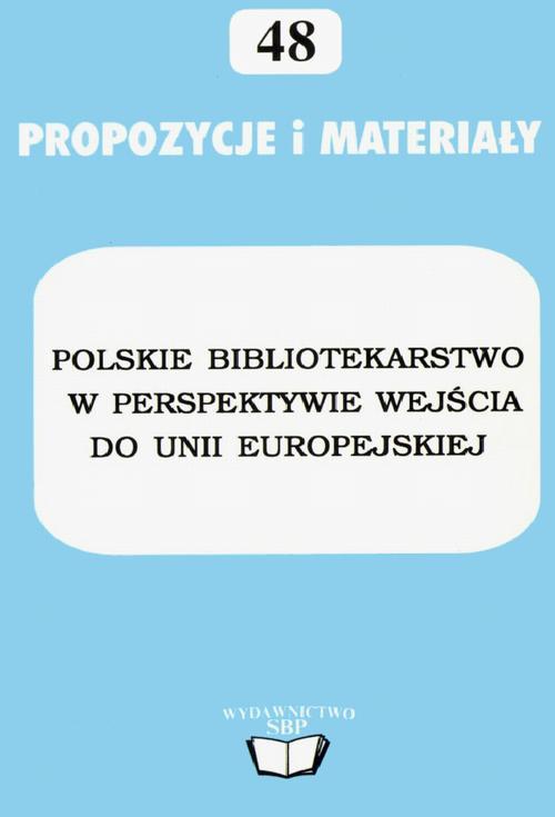Polskie bibliotekarstwo w perspektywie wejścia do Unii Europejskiej